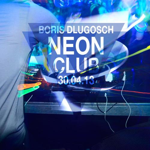 Boris Dlugosch @ N.E.O.N. Club (2013.04.30 - Oldenburg, Germany)