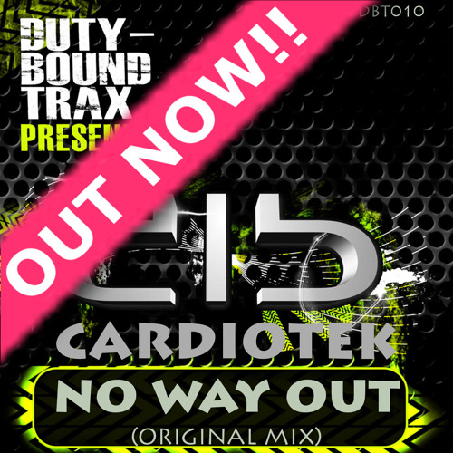 Cardiotek - No Way Out (Original Mix) Out Now!