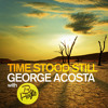 TEASER George Acosta with Ben Hague - Time Stood Still (Original Mix)