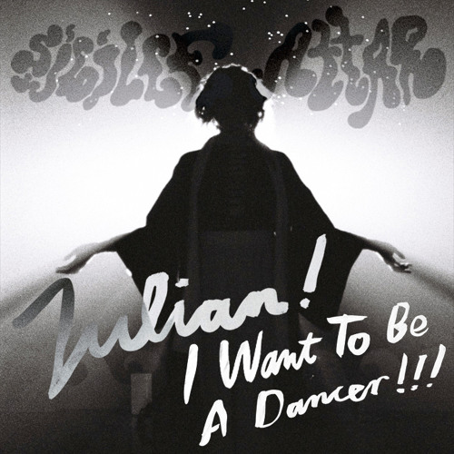 Sibille Attar - Julian! I Want To Be A Dancer!