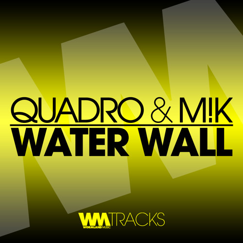 Quadro, M!k - Water Wall (Original Mix)