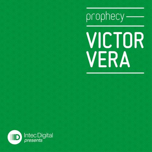 Victor Vera - Prophecy (Original Mix) INTEC DIGITAL [IDP04] / Included @ Pure Intec Two
