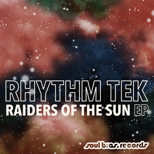 Rhythm Tek - Raiders Of The Sun [Release date: May 6th 2013]
