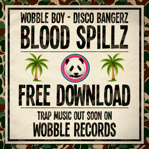 FREE DOWNLOAD Trap Music - Wobble Boy & Disco Bangerz - Blood Spillz