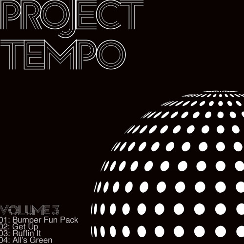Project Tempo - Ruffin It