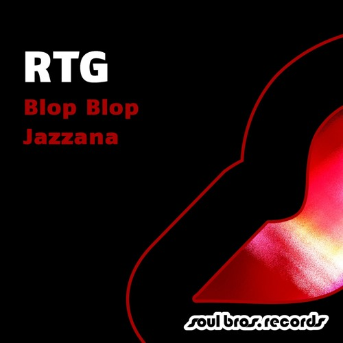 RTG - Blop Blop [Release date: May 20th 2013]