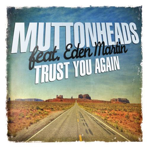 Trust You Again feat. Eden Martin (Original Mix)