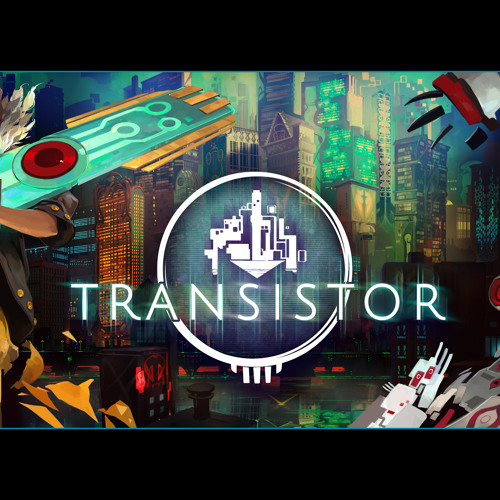 Transistor OST - We all Become