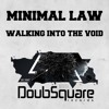 Minimal Law - Walking Into The Void (Original Mix)//#38 TOP 100 BEATPORT MINIMAL CHART//