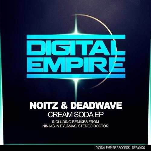 DeadWave & Noitz - Cream Soda (Original Mix) \\DIGITAL EMPIRE RECORDS (04.04.13)