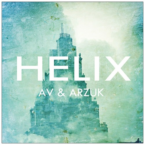 AV & Arzuk - Helix (Original Mix) [FREE DOWNLOAD ON FACEBOOK]