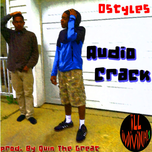 Ostyles - AudioCrack (Prod. By Quin The Great)