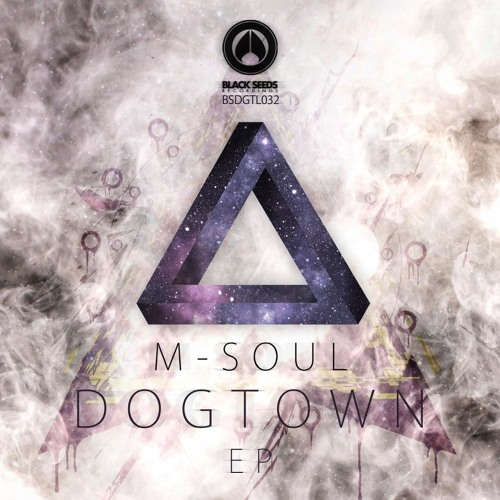 M-soul - Dogtown (Black Seeds Records) 27 May