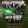 Moments (Dead Robot Remix)