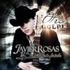 JAVIER ROSAS - Un Placer Fui El Chamaco[Inedita][Estudio][2013]