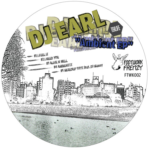 DJ Earl - Ambient EP (FTWK002)