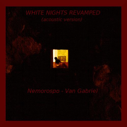 WHITE NIGHTS REVAMPED - Acoustic - Van Gabriel ℗ (Lyrics & Links in T.I.)