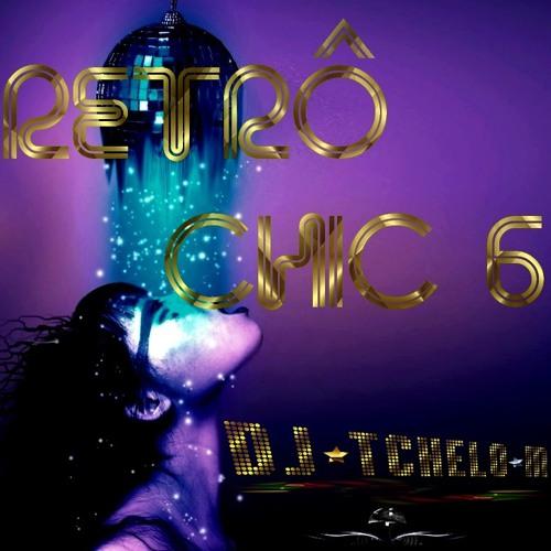 SET RETRÔ CHIC 6 - DJ TCHELO M.