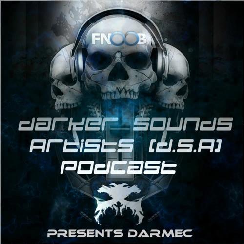 Darker Sounds Artists (D.S.A) Podcast Presents Darmec