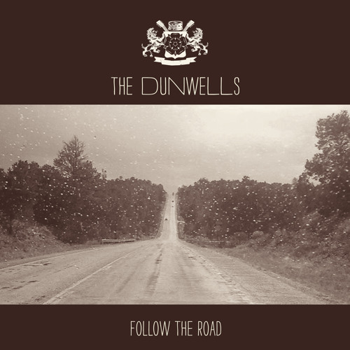 The Dunwells | Follow The Road