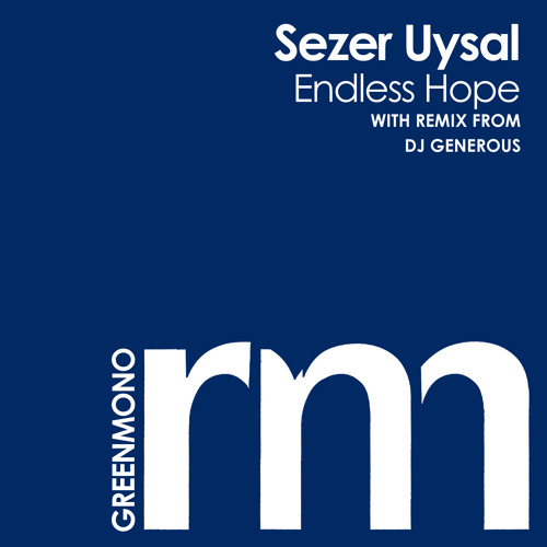 Sezer Uysal - Endless Hope (DJ Generous Remix) [06/17/2013 @ BEATPORT // GREEN MONO]