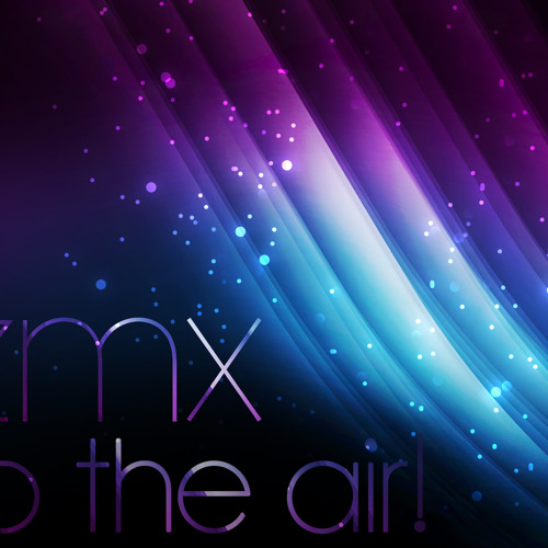 ZmX - To The Air!