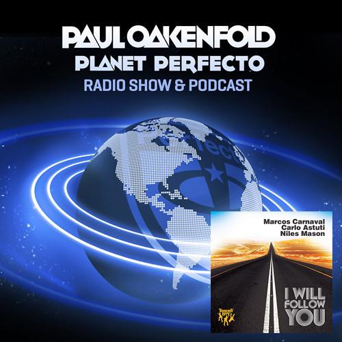 Paul Oakenfold plays I Will Follow You (Matteo Pizzitola & Jo Montano Remix) @ Planet Perfecto 131