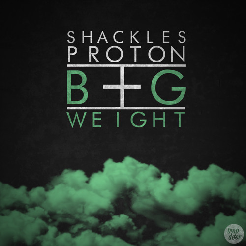 Shackles - Big Weight Feat. Proton