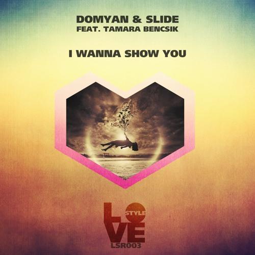 LSR003  Domyan & Slide Feat. Tamara Bencsik - I Wanna Show You