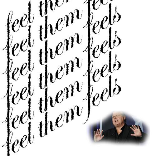 Feel them feels