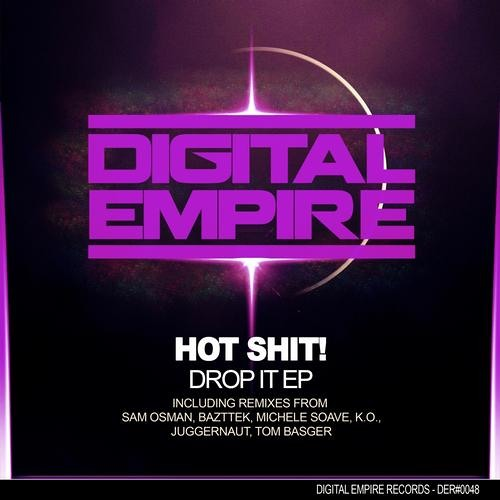 Hot Shit! - Drop It (Original Mix) OUT NOW BANNER FEATURED ON BEATPORT