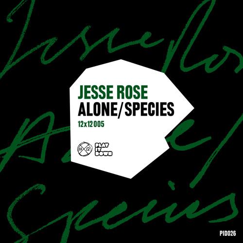 Jesse Rose - Alone (Original Mix) [PID026]
