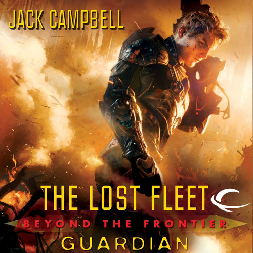 Guardian: The Lost Fleet: Beyond the Frontier, Book 3 by Jack Campbell, Narrated by Christian Rummel