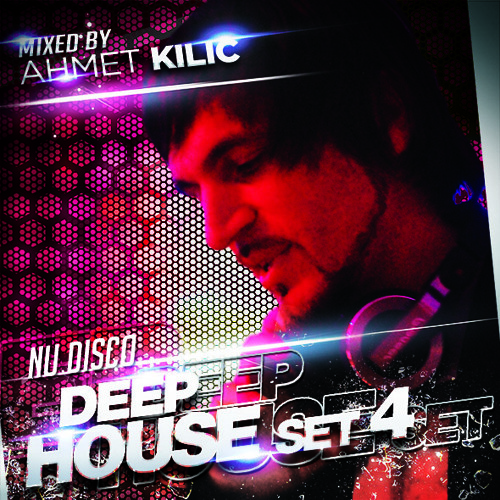 DEEP HOUSE SET 4 (Ahmet KILIC) 2013