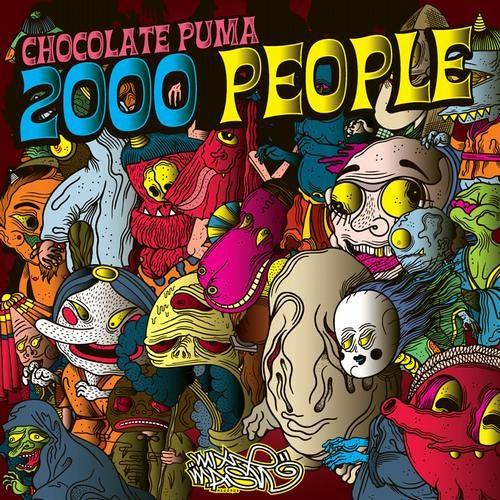 Chocolate Puma - 2000 People (Original Mix)