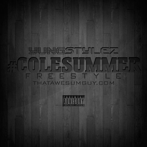 Yung Stylez - Cole Summer Freestyle