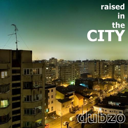 DUBZO - Raised in the CITY (clip)