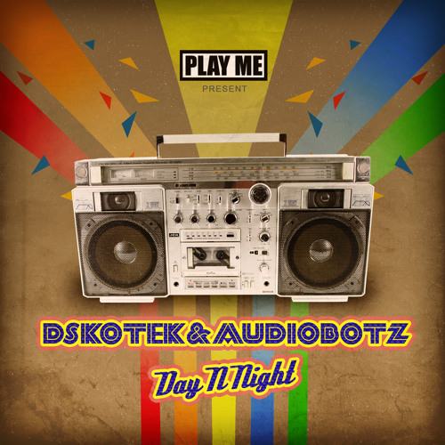 DSKOTEK & Audiobotz - Day N Night (Original Mix) *OUT NOW on Play me Records*