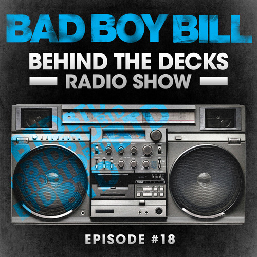 Behind The Decks Radio Show - Episode 18