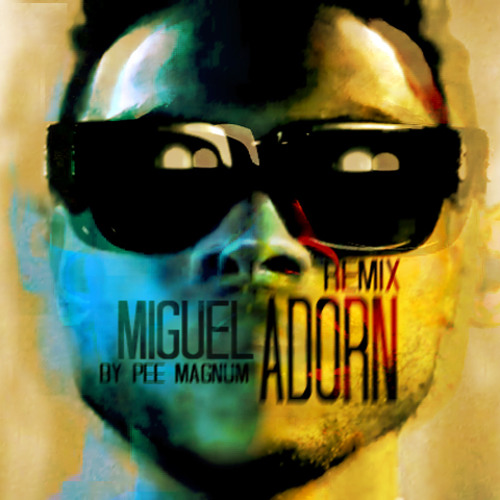 D.O.R.A (MIGUEL - Adorn [Pee MAGNUM Remix]) FREE DOWNLOAD
