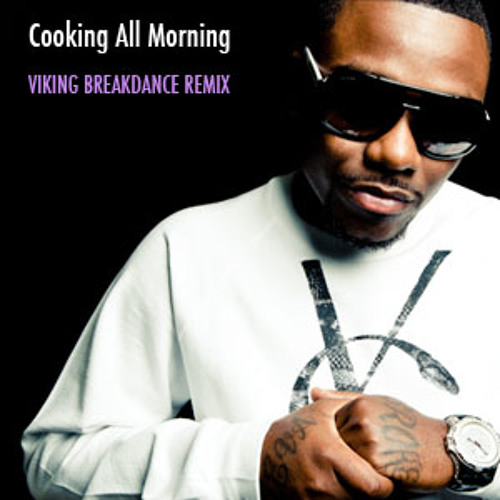 Jay Stonez ft. 2 Chainz - Cooking All Morning (Viking Breakdance Remix) (TRAP) (FREE DL)