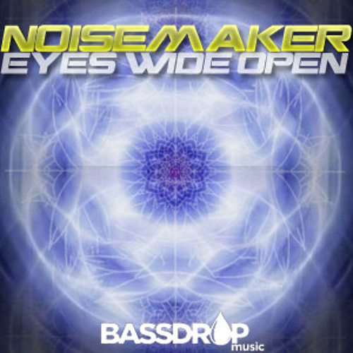 NOISEMAKER - EYES WIDE OPEN *A BDM PROVIDED DL*