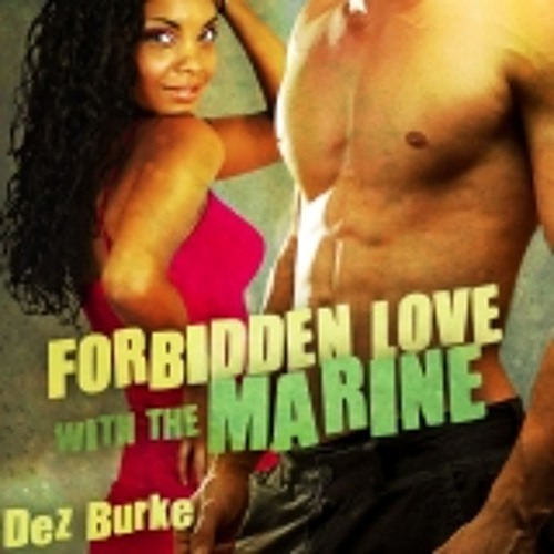 Forbidden Love with the Marine by Dez Burke Narrated by Pepper Laramie