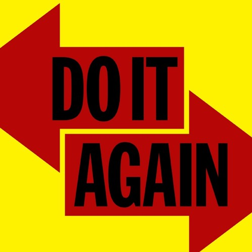 Do It Again! Mayo 2k13 Podcast by Eder Canseco.