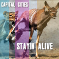 Bee Gees Stayin' Alive (Capital Cities Cover) Artwork