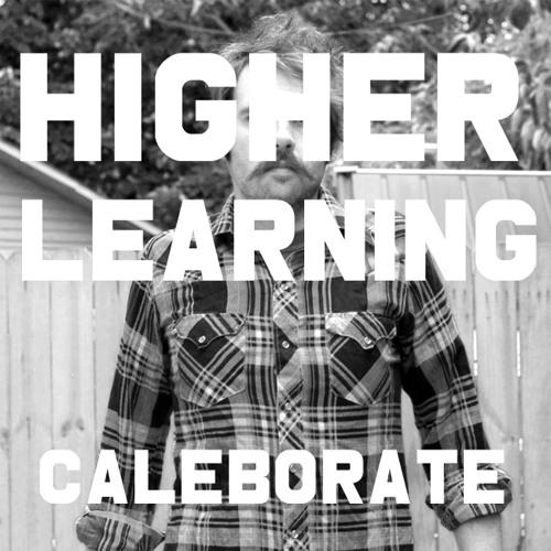 CALEBORATE + Higher Learning