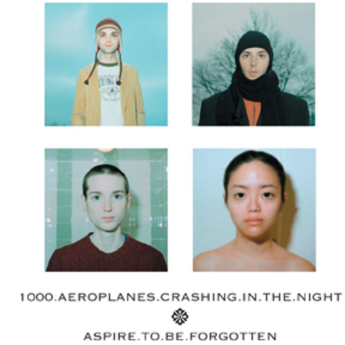 "1000 Aeroplanes Crashing in the Night - Aspire to be Forgotten ep ""Test"""