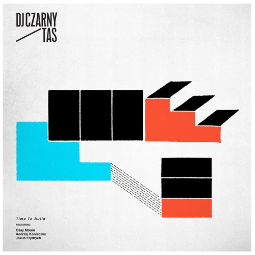 "DJ Czarny&Tas - ""Time to build"" feat. Ozay Moore"