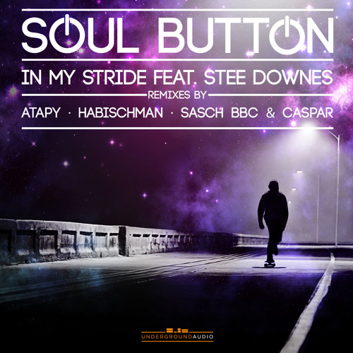 Soul Button - In My Stride feat. Stee Downes (Habischman Remix) - [SNIPPET]