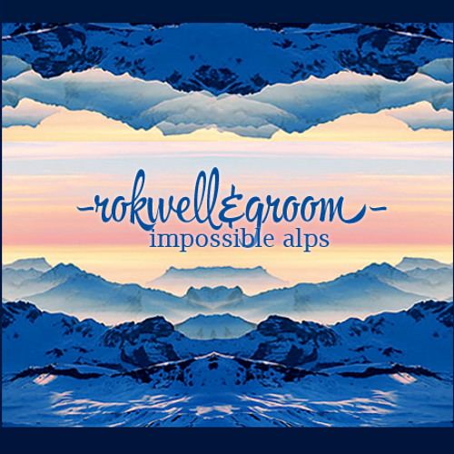 Rokwell & Groom - Impossible Alps